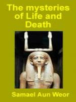 The mysteries of Life and Death